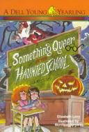 Cover of: Something queer at the haunted school | Elizabeth Levy