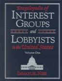 Cover of: Encyclopedia of interest groups and lobbyists in the United States