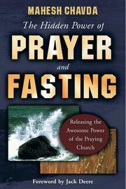 Cover of: The Hidden Power of Prayer and Fasting: releasing the awesome power of the praying church