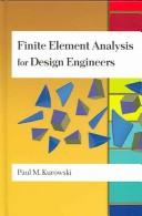 Cover of: Finite element analysis for design engineers | Paul M. Kurowski