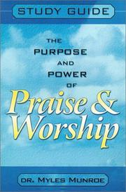 Cover of: Purpose and Power of Praise and Worship