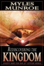 Cover of: Rediscovering the kingdom: Ancient hope for our 21st century world