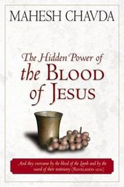 Cover of: The Hidden Power of the Blood of Jesus