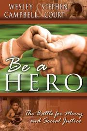 Be a Hero by Wesley Campbell