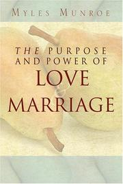 Cover of: The Purpose and Power of Love & Marriage