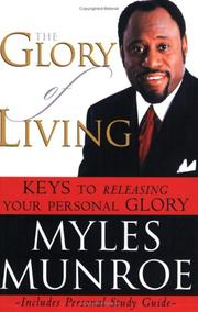 Cover of: The Glory of Living: Keys to Releasing Your Personal Glory
