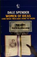 Cover of: Women of ideas and what men have done to them: from Aphra Behn to Adrienne Rich