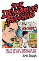 Cover of: The devouring fungus | Karla Jennings