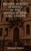 Cover of: Private rented housing in the United States and Europe