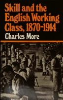 Cover of: Skill and the English working class, 1870-1914