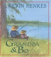 Cover of: Grandpa and Bo | Kevin Henkes