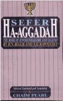 Cover of: Sefer ha-aggadah: the book of Jewish folklore and legend