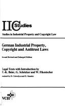 Cover of: German industrial property, copyright, and antitrust laws: legal texts