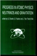 Cover of: Progress in atomic physics, neutrinos and gravitation | Rencontre de Moriond (27th 1992 Les Arcs (Savoie, France))