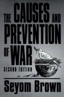 Cover of: The causes and prevention of war
