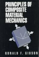 Principles of composite material mechanics by Ronald F. Gibson