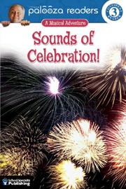 Cover of: Sounds of Celebration!, Level 3: A Musical Adventure (Lithgow Palooza Readers)