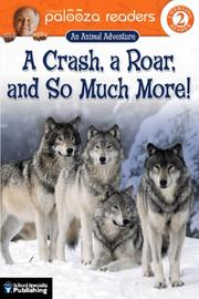 Cover of: A Crash, a Roar, and So Much More!, Level 2: An Animal Adventure (Lithgow Palooza Readers)