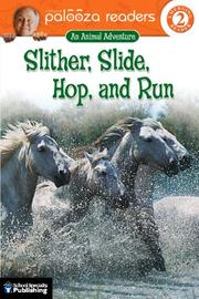 Cover of: Slither, Slide, Hop, and Run, Level 2: An Animal Adventure (Lithgow Palooza Readers)