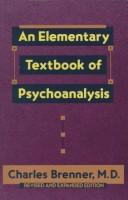 Cover of: Elementary textbook of psychoanalysis. | Charles Brenner