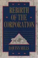 Cover of: Rebirth of the corporation | Daniel Quinn Mills