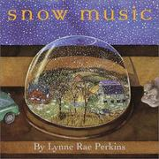 Cover of: Snow music | Lynne Rae Perkins