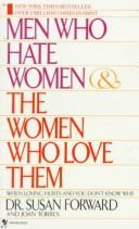 Cover of: Men who hate women & the women who love them | Susan Forward