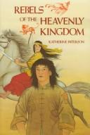 Cover of: Rebels of the Heavenly Kingdom