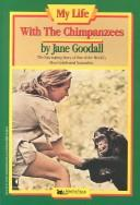 Cover of: My life with the chimpanzees | Jane Goodall