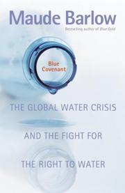 Cover of: Blue covenant: The Global Water Crisis and the Coming Battle for the Right to Water