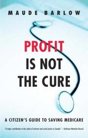 Cover of: Profit Is Not the Cure: A Citizen's Guide to Saving Medicare