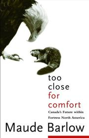 Cover of: Too Close For Comfort: Canada's Future Within Fortress North America