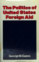Cover of: The politics of United States foreign aid