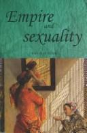 Cover of: Empire and sexuality | Ronald Hyam