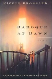 Cover of: Baroque at dawn | Nicole Brossard