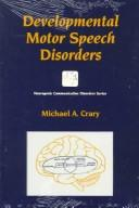 Cover of: Developmental motor speech disorders | Michael A. Crary