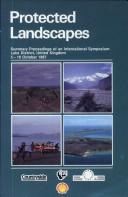 Cover of: Protected landscapes: summary proceedings of an international symposium, Lake District, United Kingdom, 5-10 October 1987