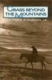Grass beyond the mountains by Richmond P. Hobson
