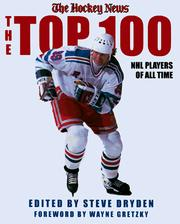Cover of: The Top 100 NHL Players of All-Time | Hockey News