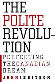 Cover of: The Polite Revolution: Perfecting the Canadian Dream