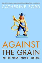 Cover of: Against the Grain | Catherine Ford