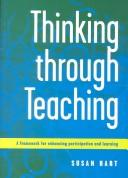 Cover of: Thinking through teaching | Susan Hart