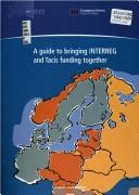 Cover of: guide to bringing INTERREG and Tacis funding together |