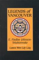 Legends of Vancouver by E. Pauline Johnson