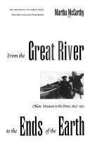 Cover of: From the Great River to the Ends of the Earth (The Missionary Oblates of Mary Immaculate) | Martha  McCarthy