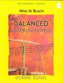 How to teach balanced reading and writing