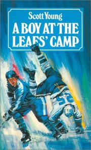 Cover of: A Boy at the Leafs Camp (Hockey Stories) | Scott Young