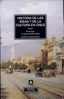 Cover of: Historia de las ideas y de la cultura en Chile