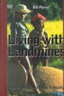 Cover of: Living with landmines | Bill Purves