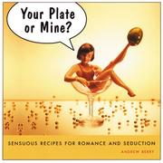 Cover of: Your Plate or Mine? Sensuous Recipes for Romance and Seduction